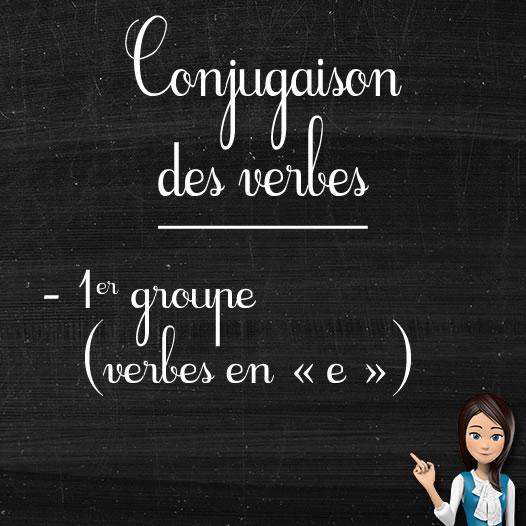 Verbes du 1er groupe ou verbes en «e»